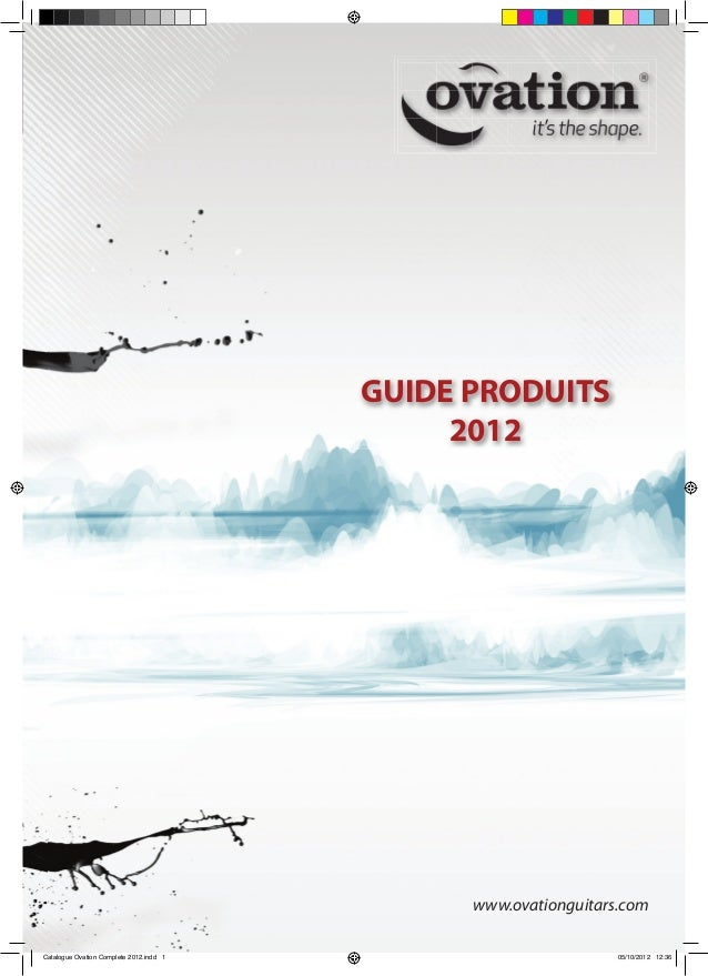 1www.ovationguitars.com GUIDE PRODUITS 2012 Catalogue Ovation Complete 2012.indd 1 05/10/2012 12:36