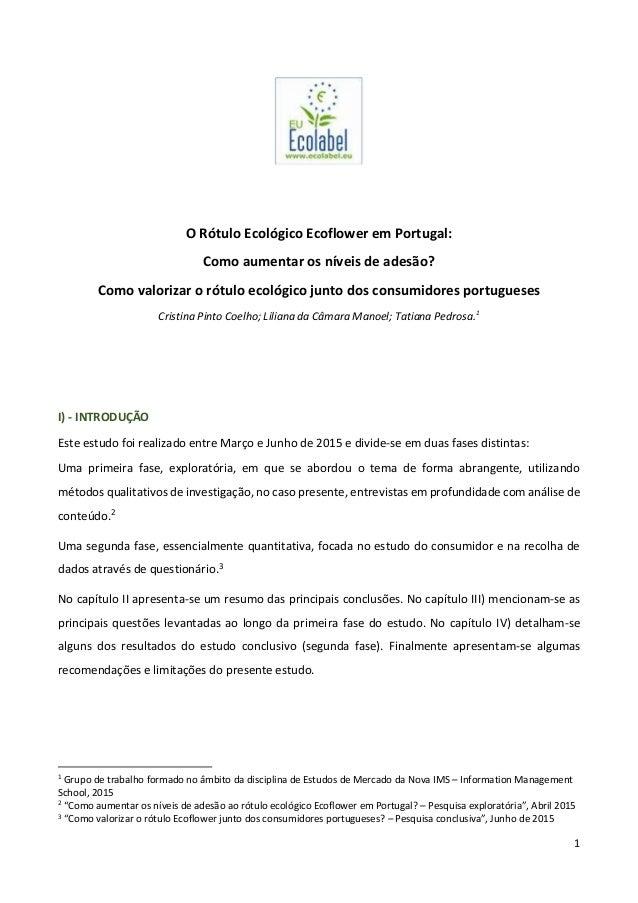1 O Rótulo Ecológico Ecoflower em Portugal: Como aumentar os níveis de adesão? Como valorizar o rótulo ecológico junto dos...
