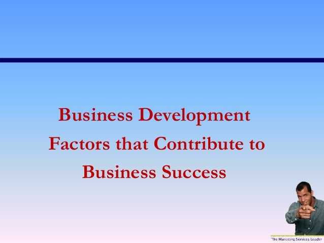factors that contribute to the success of a school business 9 success factors for personal growth: business success and personal development, including worldwide bestseller the psychology of achievement.