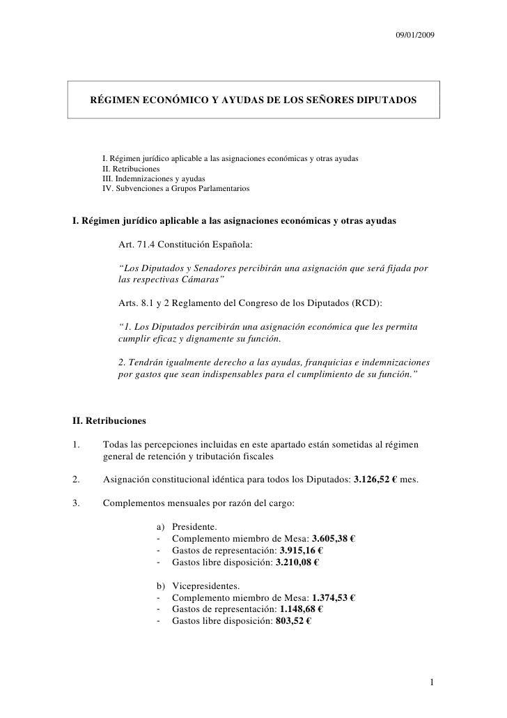09/01/2009          RÉGIMEN ECONÓMICO Y AYUDAS DE LOS SEÑORES DIPUTADOS           I. Régimen jurídico aplicable a las asig...