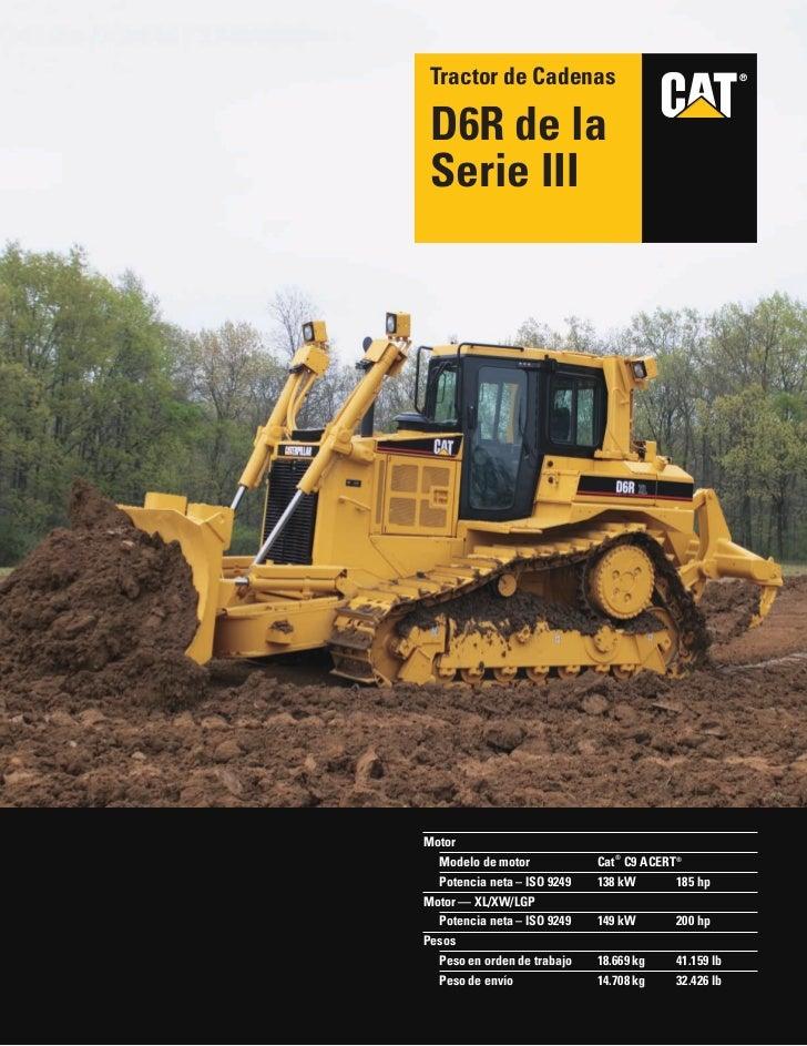 Tractor de Cadenas                                    ® D6R de la Serie IIIMotor  Modelo de motor            Cat ® C9 ACER...