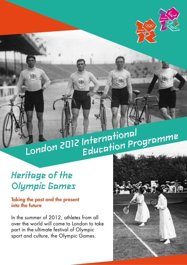 ationalogramme                   Intern tion Pr      Londo n 2012 EducaHeritage of theOlympic GamesTaking the past and the...