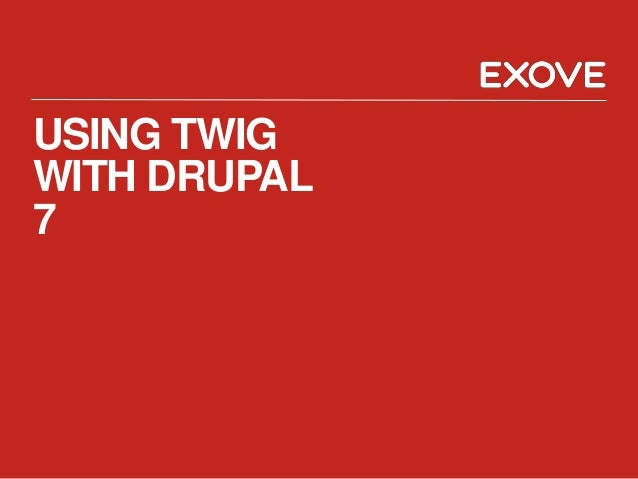 Using Twig with Drupal 7