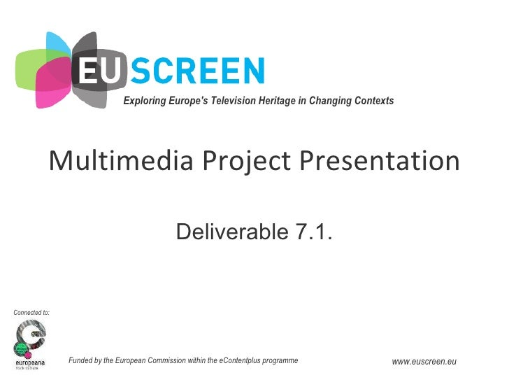 Multimedia Project Presentation Deliverable 7.1.