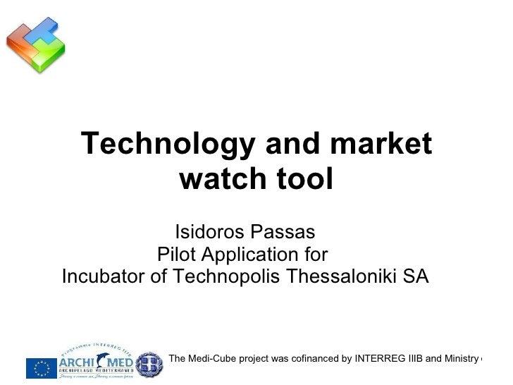 Technology and market watch tool Isidoros Passas Pilot Application for  Incubator of Technopolis Thessaloniki SA