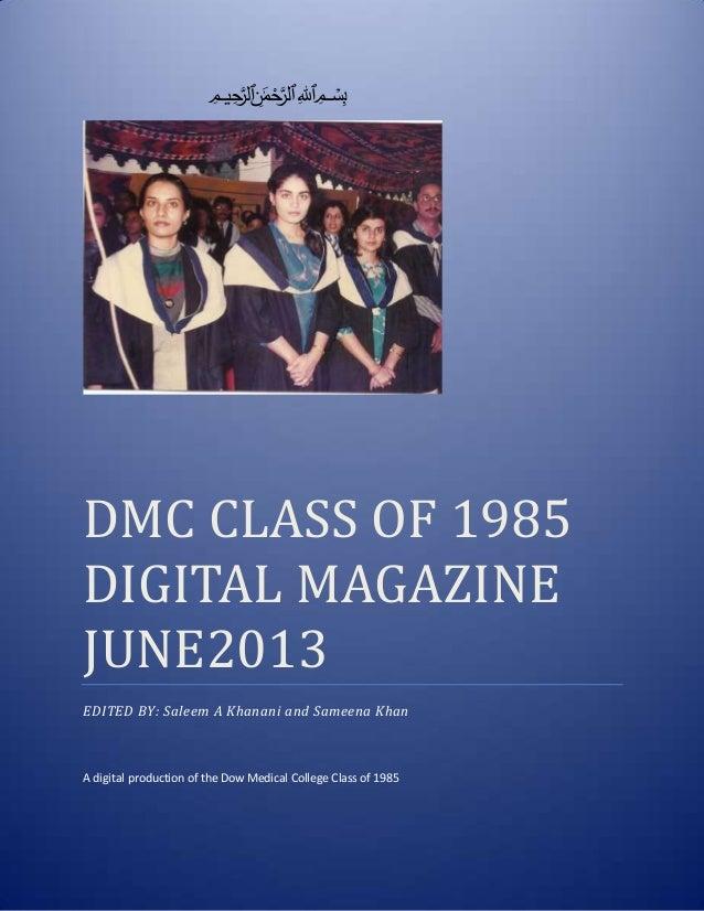 ميحرلا نمحرلا هللا بسمDMC CLASS OF 1985DIGITAL MAGAZINEJUNE2013EDITED BY: Saleem A Khanani and Sameena KhanA digital p...