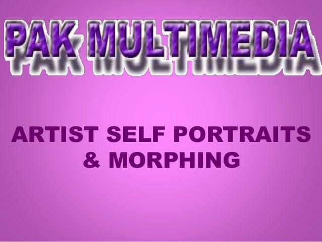 ARTIST SELF PORTRAITS & MORPHING