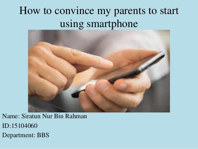 How do I convince my parents...?