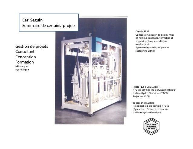 Depuis 1985 Conception, gestion de projet, mise en route, dépannage, formation et support technique de diverses machines e...