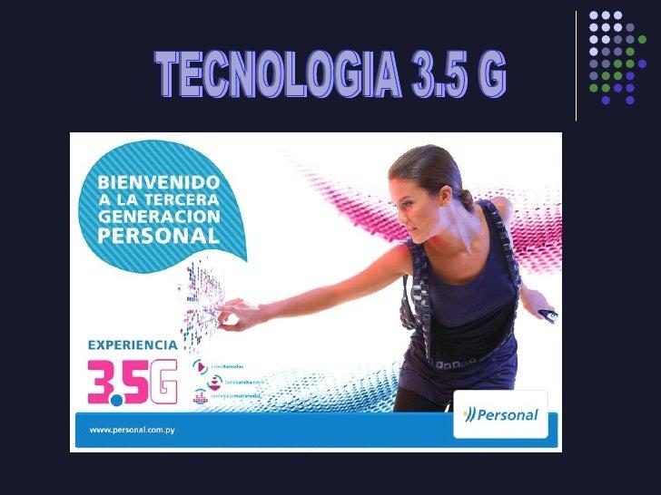 TECNOLOGIA 3.5 G