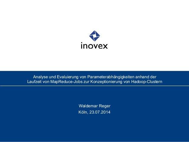 Analyse und Evaluierung von Parameterabhängigkeiten anhand der Laufzeit von MapReduce-Jobs zur Konzeptionierung von Hadoo...