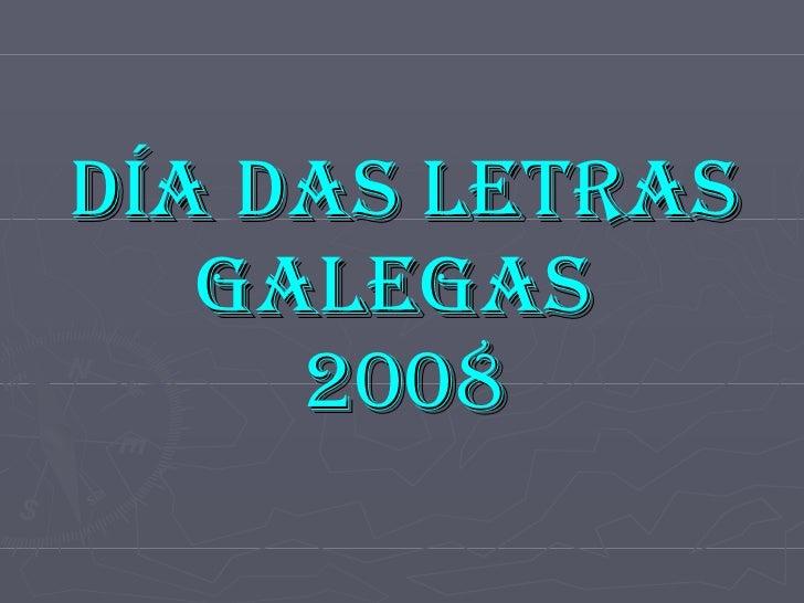 DÍA DAS LETRAS GALEGAS  2008