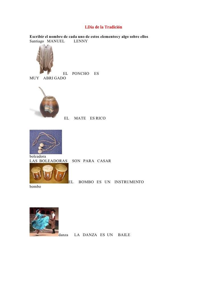 LDía de la Tradición  Escribir el nombre de cada uno de estos elementos y algo sobre ellos Santiago MANUEL         LENNY  ...
