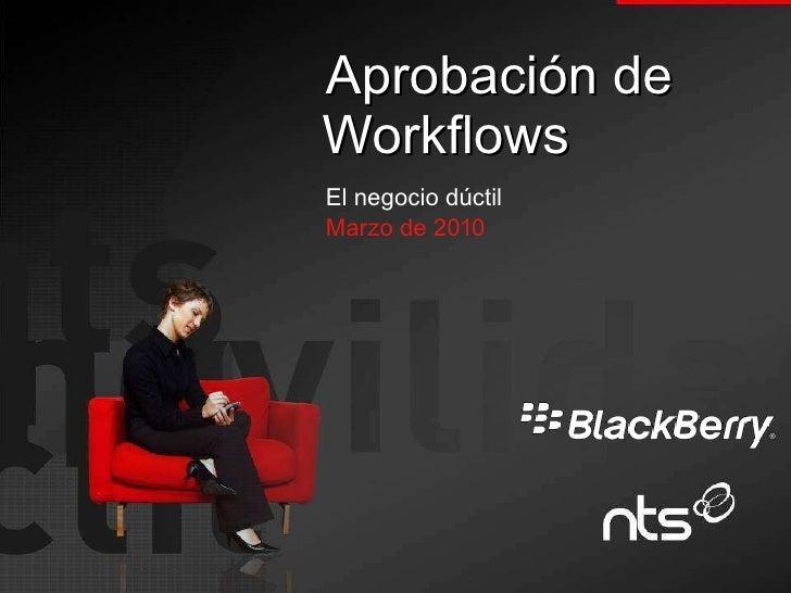 Aprobación de Workflows El negocio dúctil Marzo de 2010