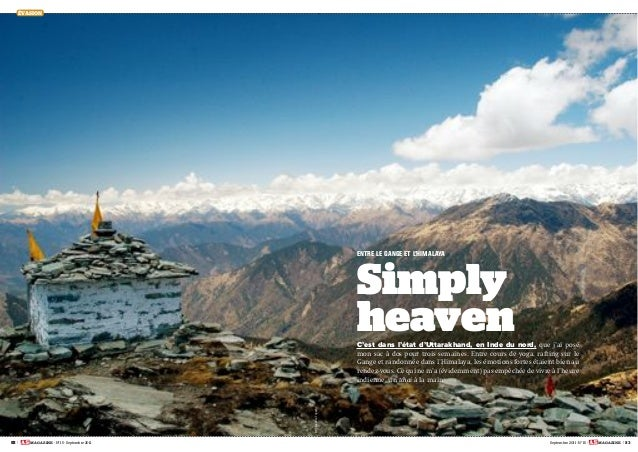 82 | MAGAZINE - N° 15 - Septembre 2011 Septembre 2011 - N° 15 - MAGAZINE | 83 ÉVASION C'est dans l'état d'Uttarakhand, en ...