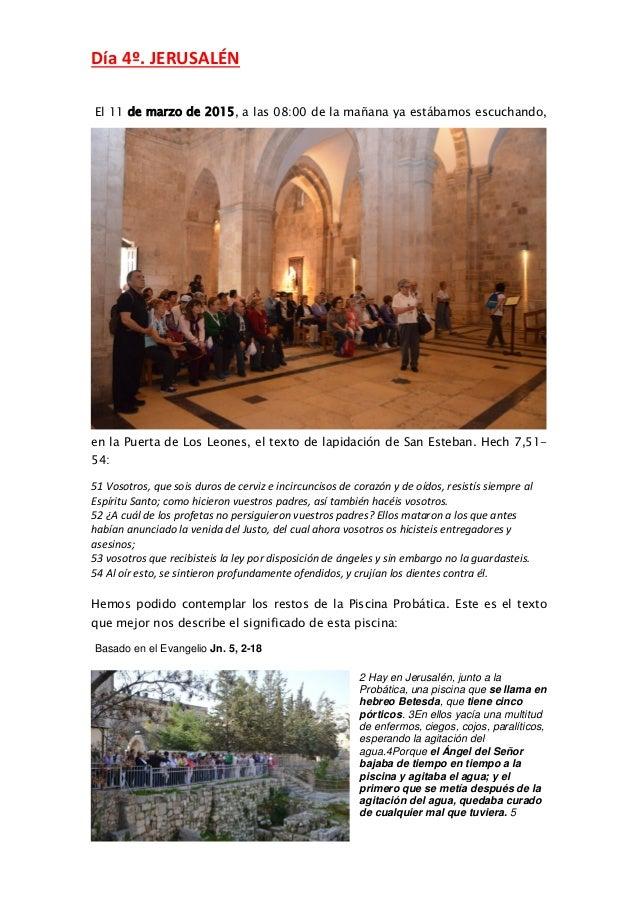 Día 4º. JERUSALÉN El 11 de marzo de 2015, a las 08:00 de la mañana ya estábamos escuchando, en la Puerta de Los Leones, el...