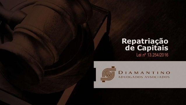 Repatriação de Capitais Lei nº 13.254/2016