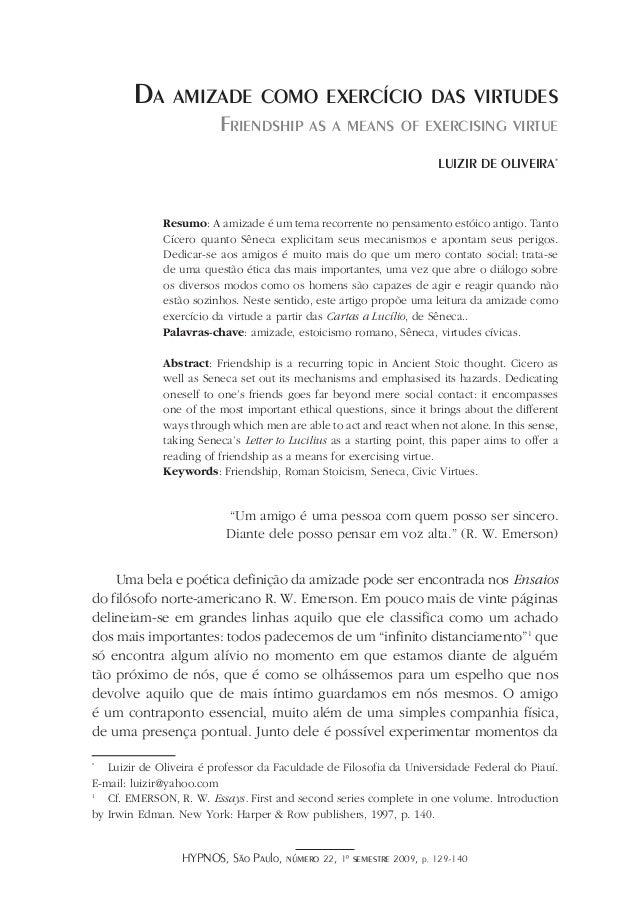 HYPNOS, São Paulo, número 22, 1º semestre 2009, p. 129-140 Da amizade como exercício das virtudes Friendship as a means of...