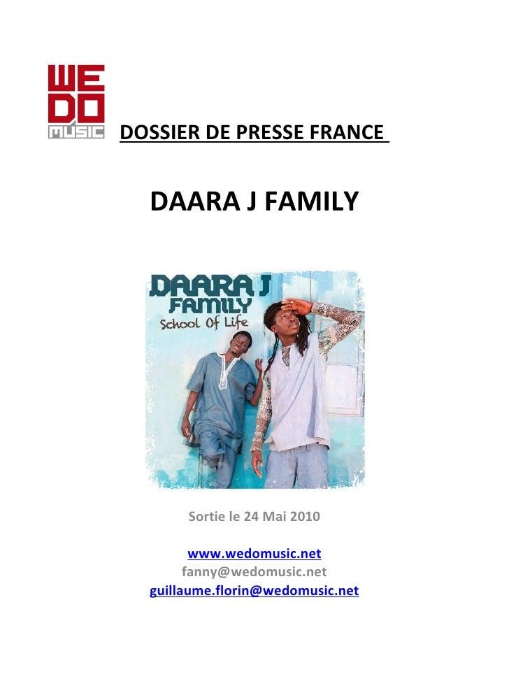 DOSSIER DE PRESSE FRANCE   DAARA J FAMILY Sortie le 24 Mai 2010  www.wedomusic.net [email_address] [email_address]