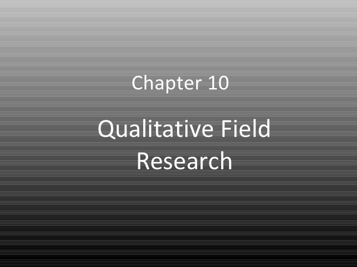 Chapter 10 Qualitative Field Research