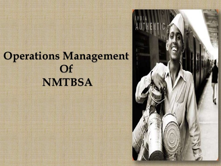 Operations Management <br />Of<br /> NMTBSA<br />