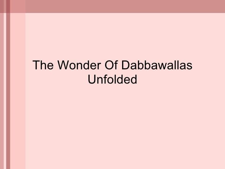 The Wonder Of Dabbawallas Unfolded