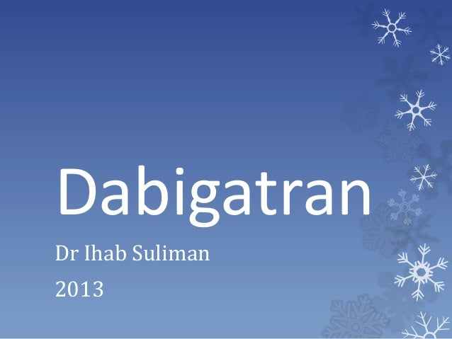 Dabigatran guidelines and reversal PPT
