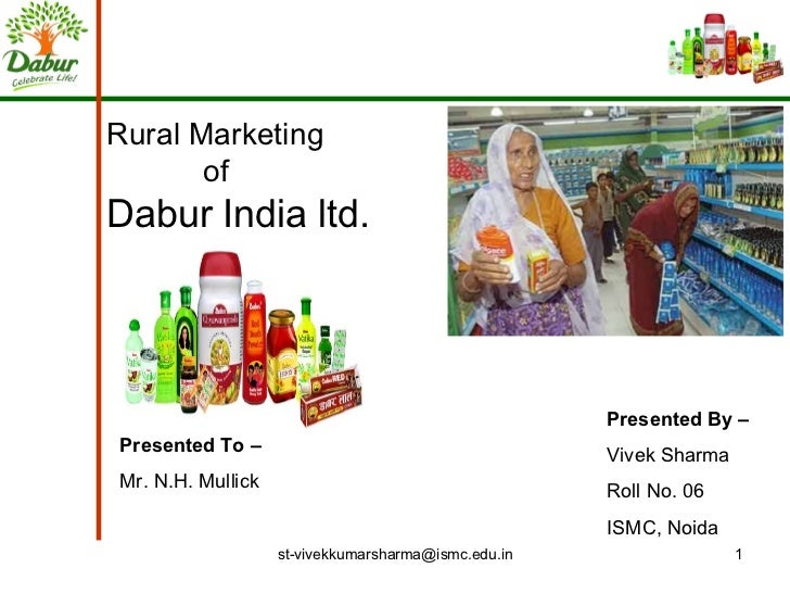 Rural Marketing   of Dabur India ltd.  Presented By – Vivek Sharma Roll No. 06 ISMC, Noida Presented To –  Mr. N.H. Mullick