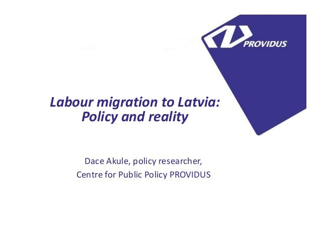 5Labour migration to Latvia:Policy and realityDace Akule, policy researcher,Centre for Public Policy PROVIDUS