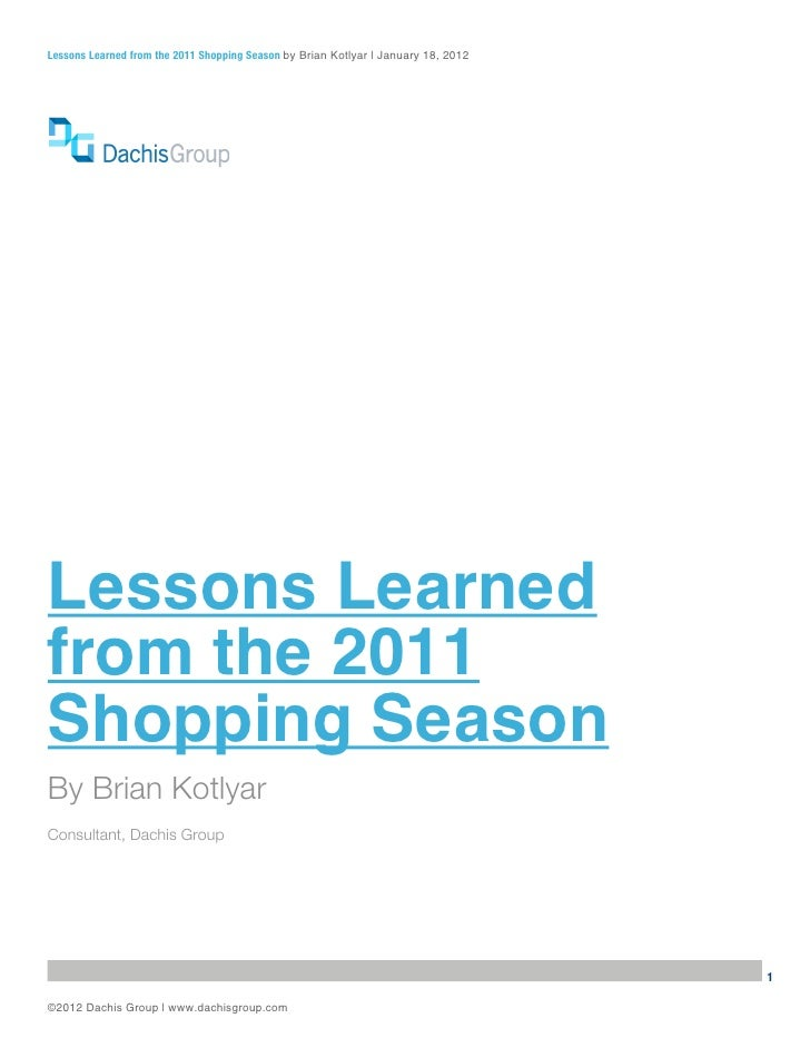 Lessons Learned from the 2011 Shopping Season by Brian Kotlyar | January 18, 2012Lessons Learnedfrom the 2011Shopping Seas...