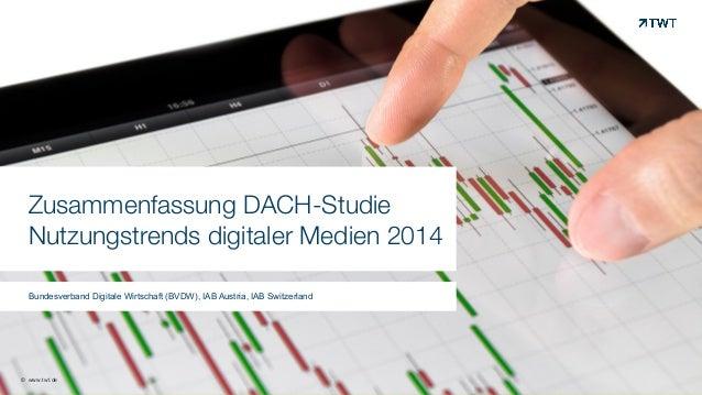 Zusammenfassung DACH-Studie  Nutzungstrends digitaler Medien 2014  Bundesverband Digitale Wirtschaft (BVDW), IAB Austria, ...