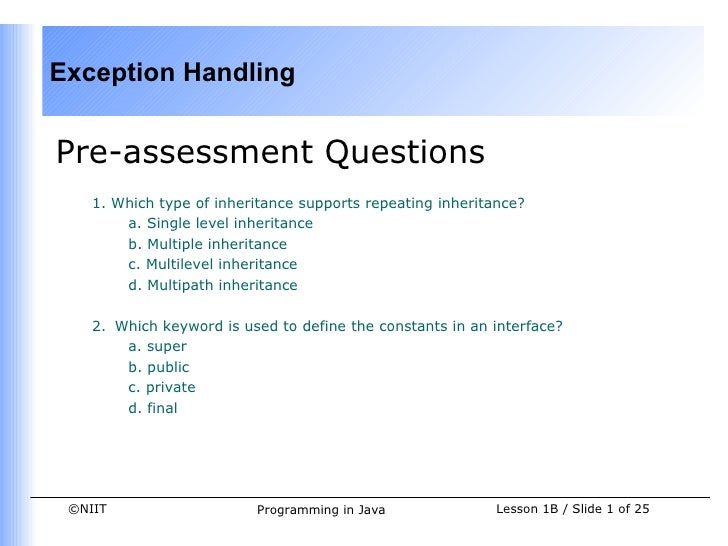 Exception HandlingPre-assessment Questions    1. Which type of inheritance supports repeating inheritance?        a. Singl...