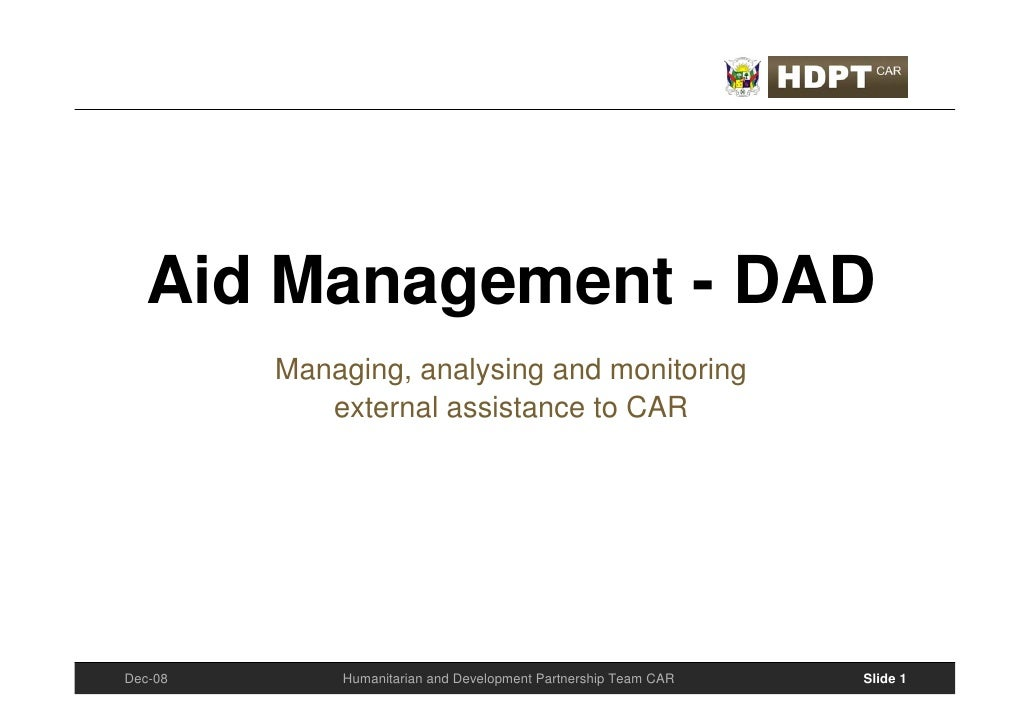 Aid Management - DAD          Managing, analysing and monitoring             external assistance to CAR     Dec-08       H...