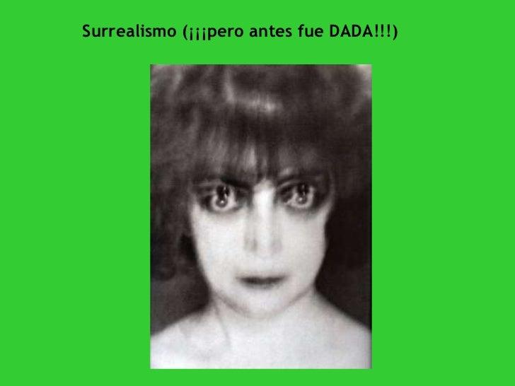 Surrealismo (¡¡¡pero antes fue DADA!!!)