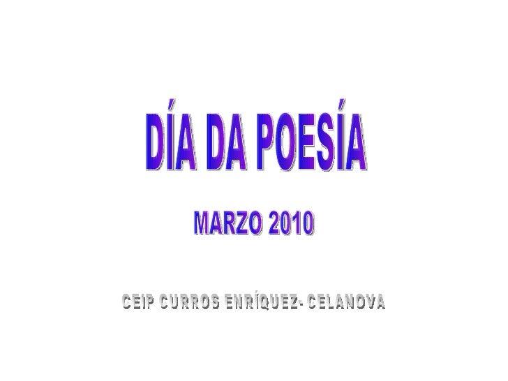 DÍA DA POESÍA  MARZO 2010 CEIP CURROS ENRÍQUEZ- CELANOVA