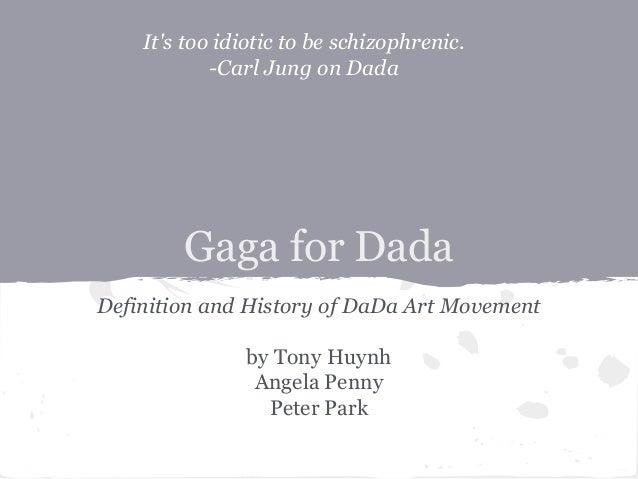 Gaga for Dada