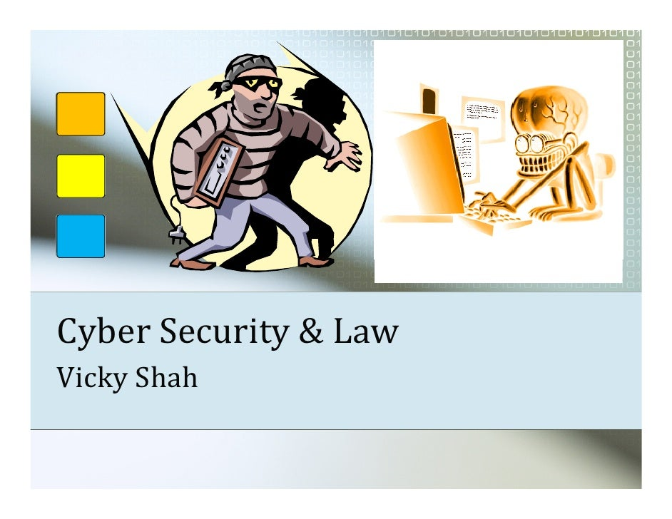 Cyber Security & Law Vicky Shah