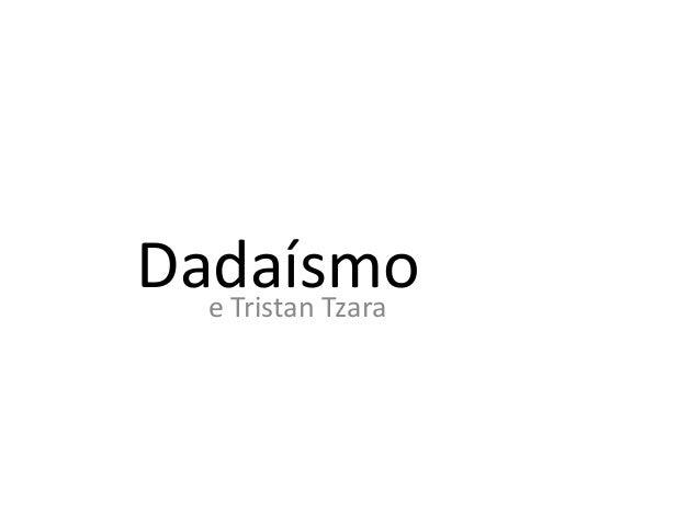 Dadaísmo e Tristan Tzara