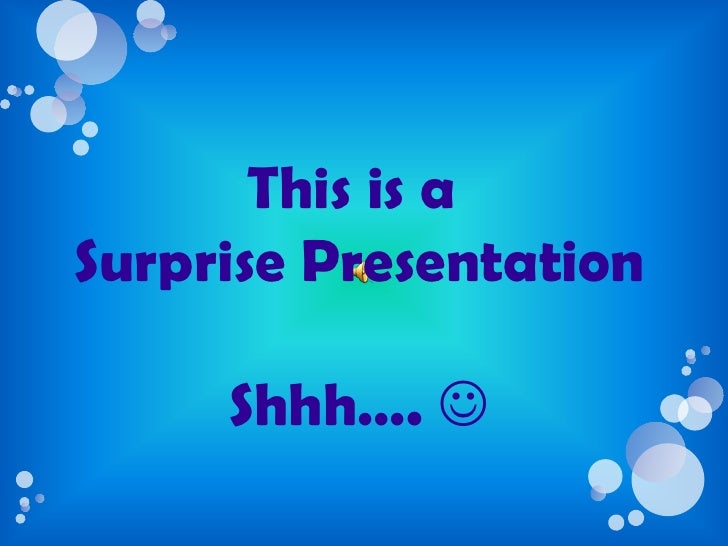This is a <br />Surprise Presentation<br />Shhh…. <br />