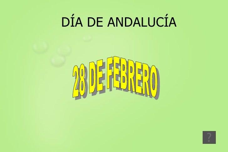 DÍA DE ANDALUCÍA 28 DE FEBRERO