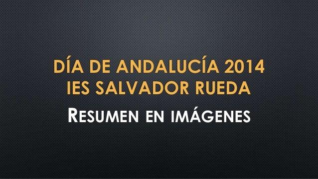 Día de Andalucía 2014- IES SALVADOR RUEDA