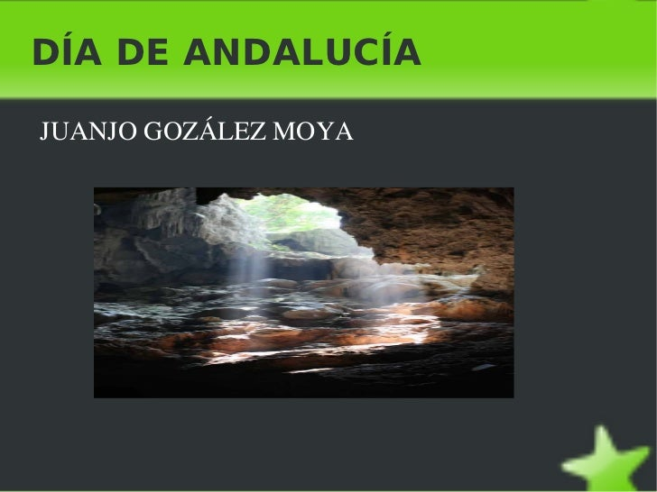 DÍA DE ANDALUCÍA <ul><li>JUANJO GOZÁLEZ MOYA </li></ul>