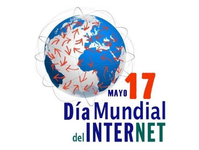 DÍA DE INTERNET. Resolución 56/183 (2001) Cumbre Mundial sobre la Sociedad de la Información (CMSI). Objetivo: 1. Eliminar...