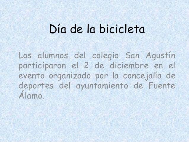 Día de la bicicletaLos alumnos del colegio San Agustínparticiparon el 2 de diciembre en elevento organizado por la conceja...