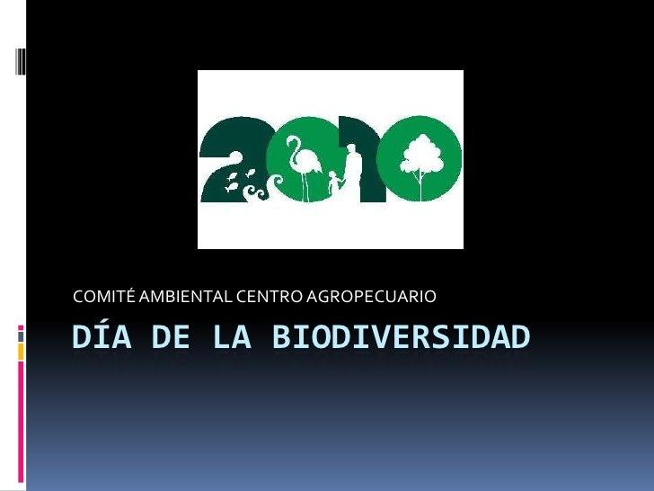 Día de la biodiversidad<br />COMITÉ AMBIENTAL CENTRO AGROPECUARIO<br />