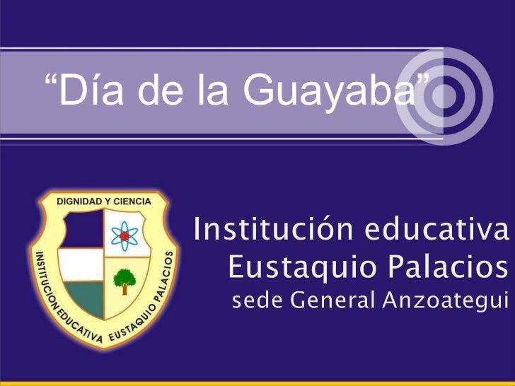 """"""" Día de la Guayaba"""""""