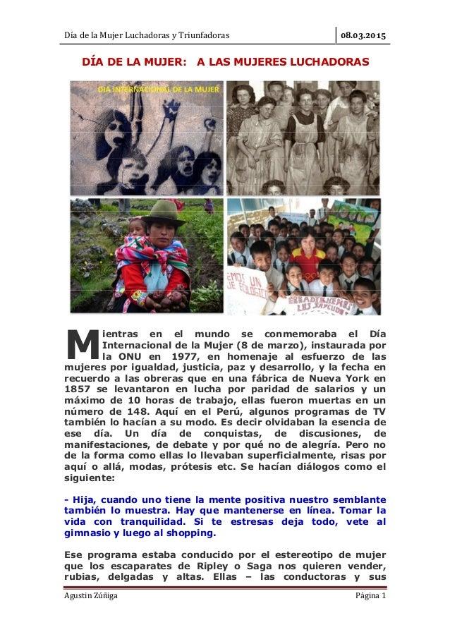 Día de la Mujer Luchadoras y Triunfadoras . . Agustin Zúñiga Página 1 DÍA DE LA MUJER: A LAS MUJERES LUCHADORAS ientras en...