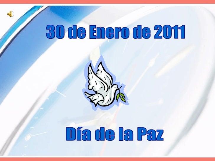 30 de Enero de 2011 Día de la Paz