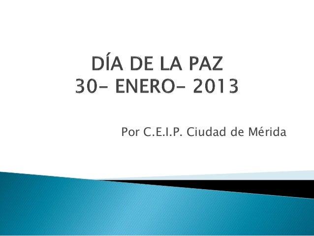 Por C.E.I.P. Ciudad de Mérida
