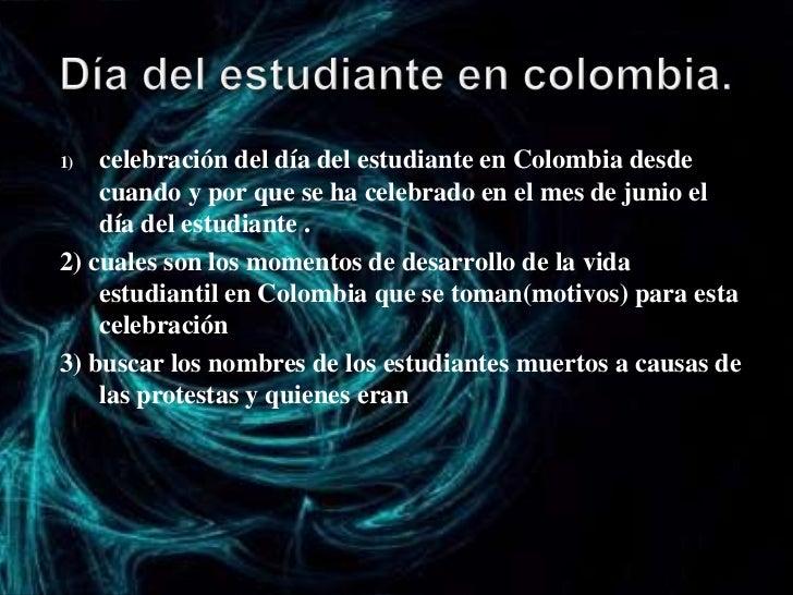 Día del estudiante en colombia.<br />celebración del día del estudiante en Colombia desde cuando y por que se ha celebrado...